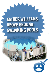 Esther Williams Above Ground Swimming Pools Review Wet Head Media